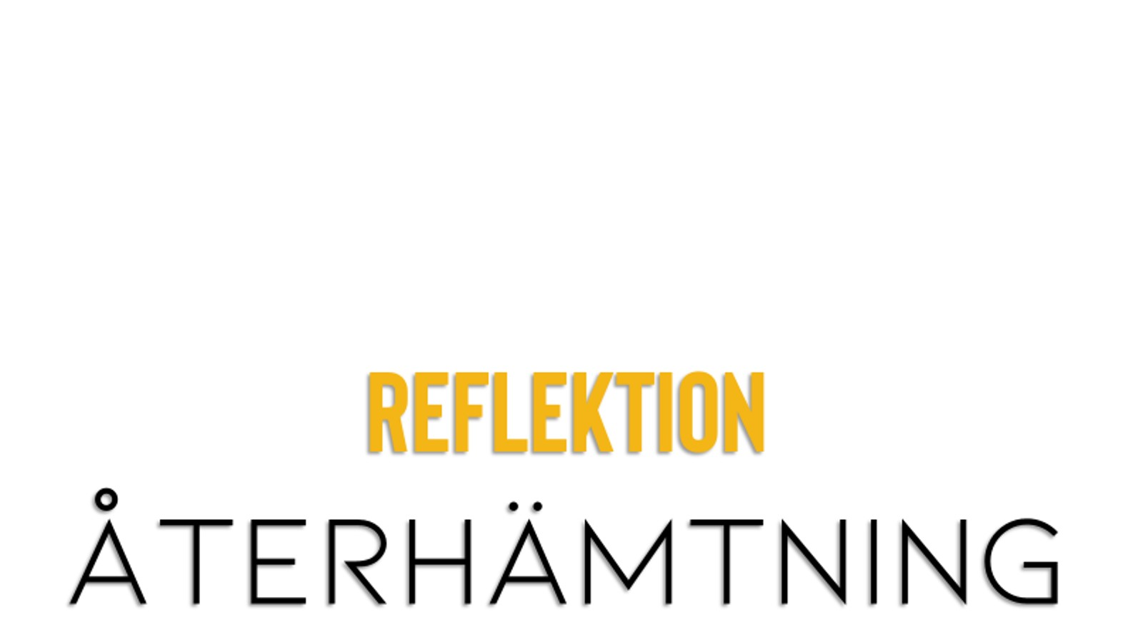 Reflektion och återhämtning