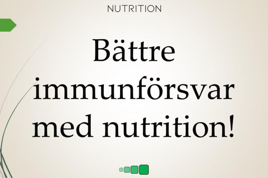 Bättre immunförsvar med nutrition