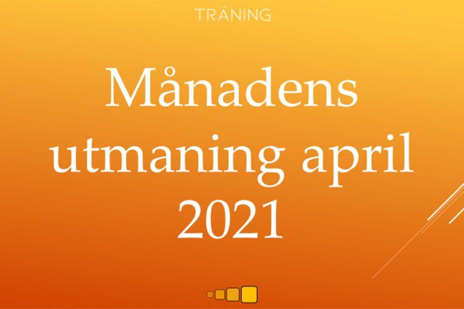 månadens utmaning april 2021